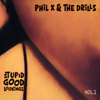 Stupid Good Lookings, Vol. 1 - EP - Phil X & The Drills
