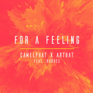 CamelPhat & ARTBAT - For a Feeling feat. RHODES