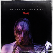We Are Not Your Kind - Slipknot - Slipknot