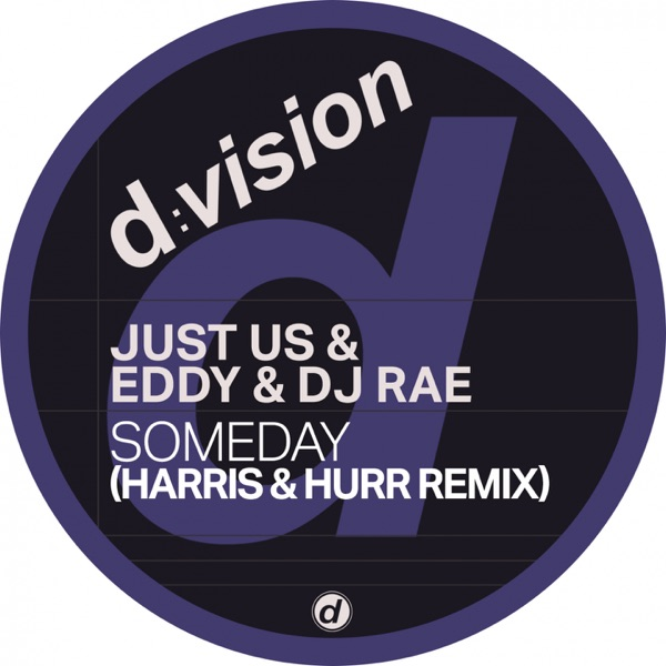 Just Us & Eddy & DJ Rae - Someday (Harris & Hurr Mix)