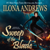 Ilona Andrews - Sweep of the Blade: Innkeeper Chronicles, Book 4 (Unabridged)  artwork