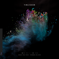 Need You (feat. Thomas Oliver)-Tinlicker
