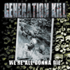 Generation Kill - We're All Gonna Die Grafik