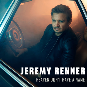 Heaven Don't Have a Name - Jeremy Renner