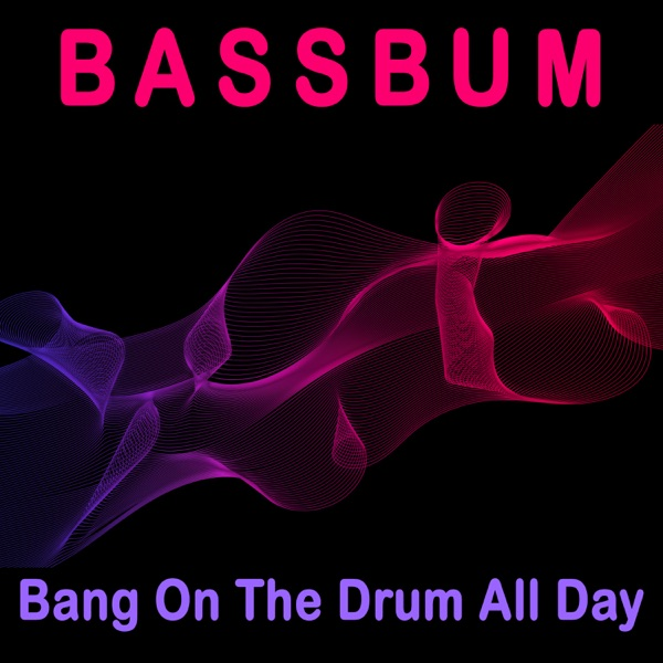 Bang on the Drum All Day - Single
