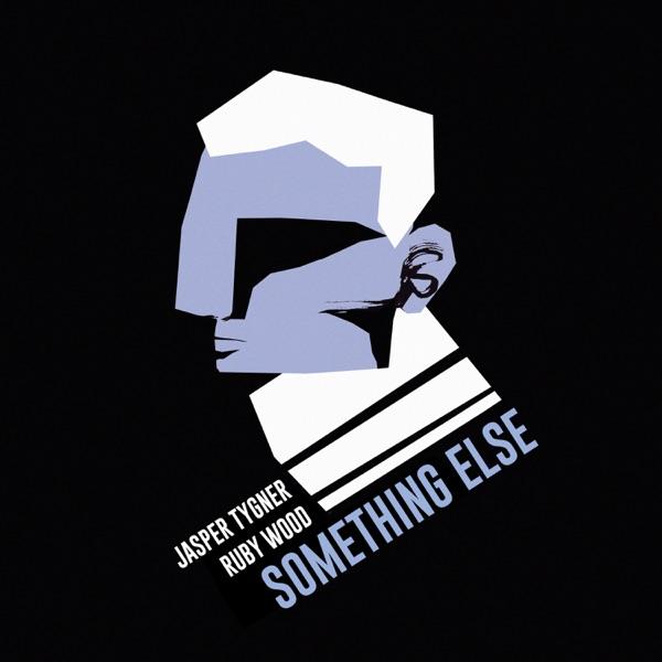 Something Else (feat. Ruby Wood) - Single