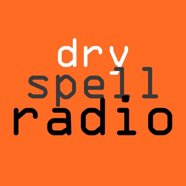 Dry Spell Radio