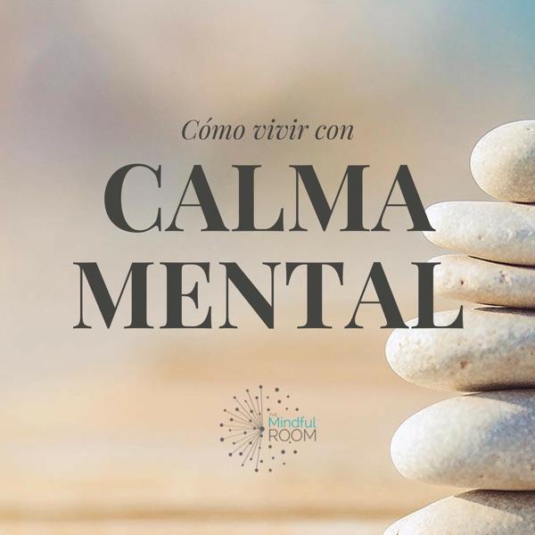 Cómo vivir con calma mental