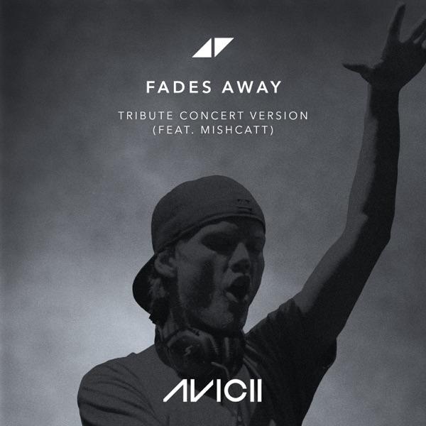 Avicii Featuring Mishcatt Fades Away