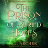 C.J. Archer - The Prison of Buried Hopes  artwork