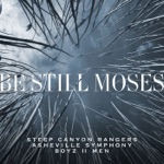 Steep Canyon Rangers, Asheville Symphony & Boyz II Men - Be Still Moses