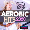 Various Artists - Big Aerobic Hits 2020 (15 Tracks Non-Stop Mixed Compilation for Fitness & Workout 135 Bpm / 32 Count)
