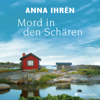 Mord in den Schären (ungekürzt) - Anna Ihrén & Ulla Ackermann
