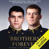 Thomas Manion & Tom Sileo - Brothers Forever: The Enduring Bond Between a Marine and a Navy Seal That Transcended Their Ultimate Sacrifice (Unabridged)  artwork