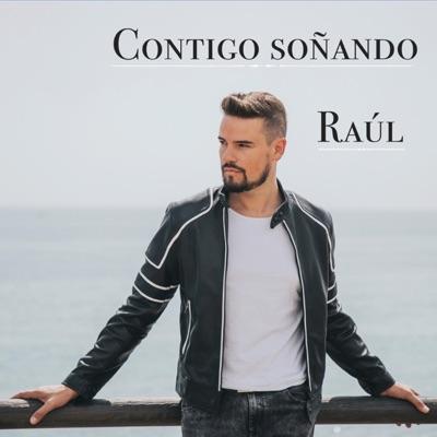Contigo Soñando - Single - Raul