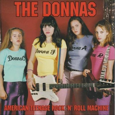 American Teenage Rock 'n' Roll Machine - The Donnas