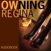 OWNING REGINA - Audiobook - Lesbian romance erotica novel (featuring BDSM)