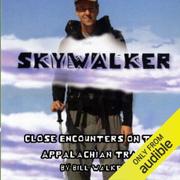 Skywalker: Close Encounters on the Appalachian Trail (Unabridged)
