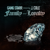 Family and Loyalty (feat. J. Cole) - Gang Starr Cover Art