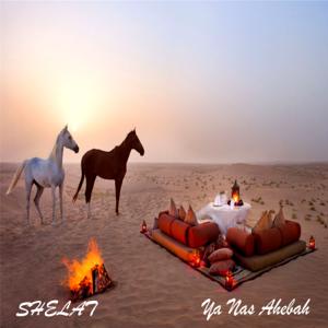 Shelat - Ya Nas Ahebah