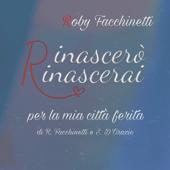 Rinascerò rinascerai - Roby Facchinetti
