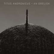 An Obelisk - Titus Andronicus