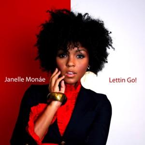 Janelle Monáe - Lettin Go! (Album Version)