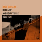 Dave Douglas - D'Andrea (feat. Uri Caine & Andrew Cyrille)