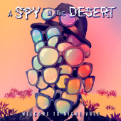 A Spy in the Desert (Live)