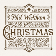 Christmas - Phil Wickham - Phil Wickham