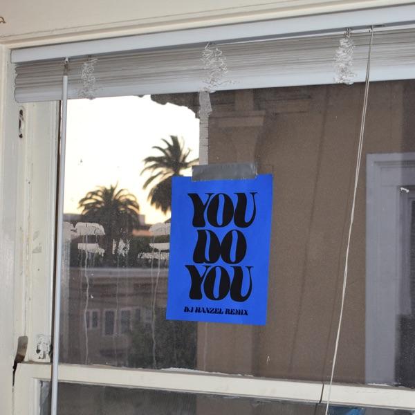 You Do You (feat. BabyJake) [DJ Hanzel Remix] - Single