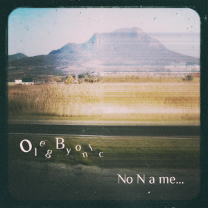 Oleg Byonic - No Name