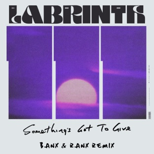 Labrinth – Something's Got To Give (Banx & Ranx Remix) – Single [iTunes Plus AAC M4A]