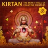 Kirtan: The Bhakti Yoga of Chanting Mantras