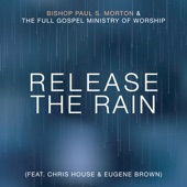 Bishop Paul S Morton - Release the Rain