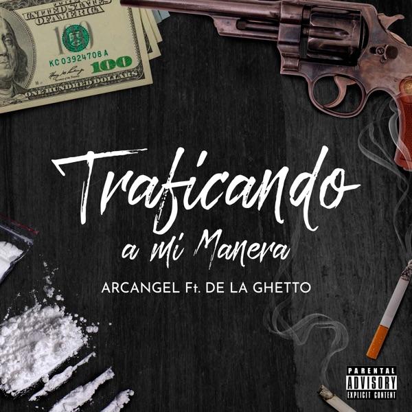 Traficando a Mi Manera (feat. De La Ghetto) - Single