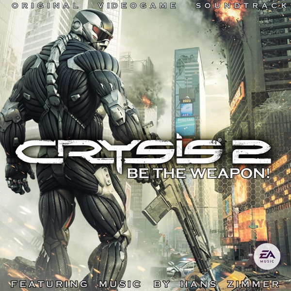 Crysis 2: Be the Weapon! (Original Videogame Soundtrack)