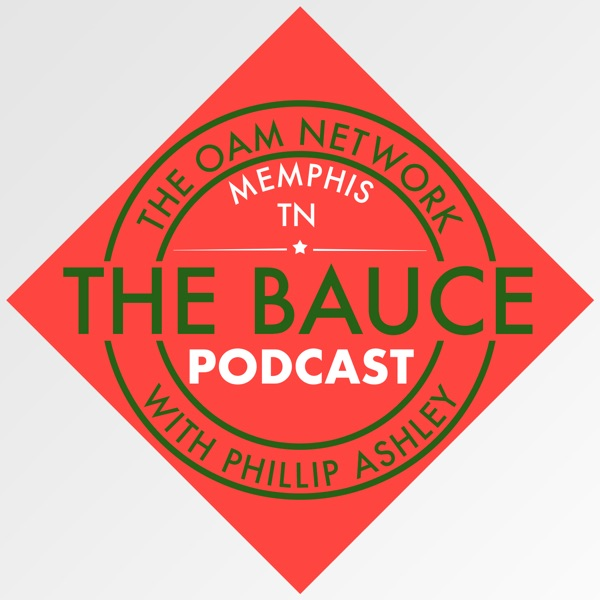 The Bauce Podcast with Phillip Ashley