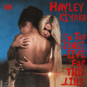 Hayley Kiyoko - I'm Too Sensitive For This S**t - EP