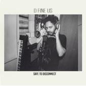 D Fine Us - Safe to Disconnect
