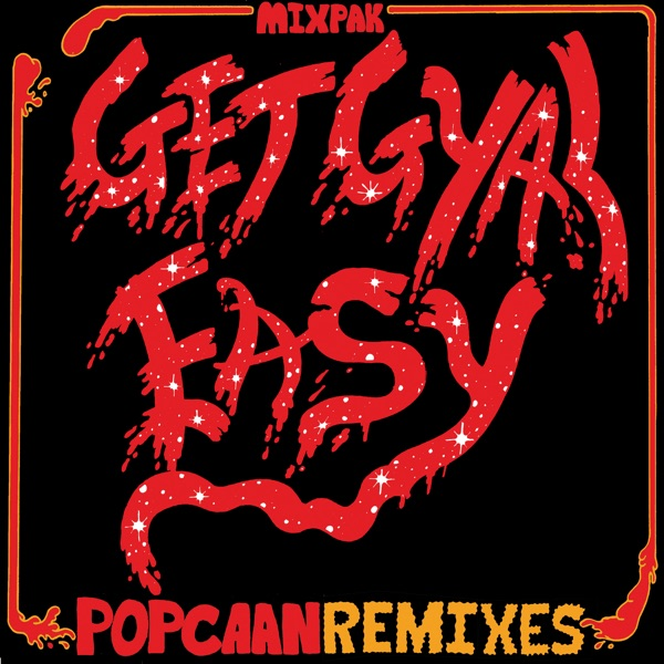 Get Gyal Easy (Remixes) - Single