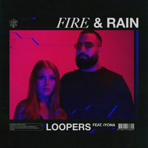 LOOPERS - Fire & Rain feat. IYONA
