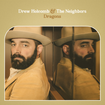 Dragons Drew Holcomb & The Neighbors album songs, reviews, credits