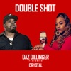 Double Shot (feat. CRYSTAL) - Single, Daz Dillinger