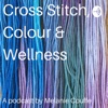 Cross Stitch, Colour and Wellness