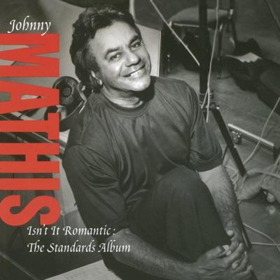 Isn't it Romantic: The Standards Album - Johnny Mathis