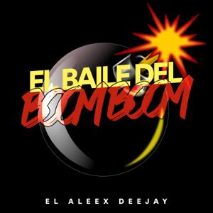 El Aleex Deejay - El Baile del Boom Boom