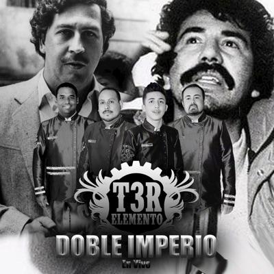 Doble Imperio (En Vivo) - Single - T3r Elemento