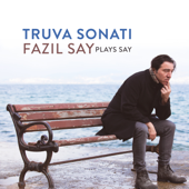 Truva Sonatı - Fazıl Say Plays Say