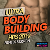 Ultra Body Building Hits 2019 Fitness Session (15 Tracks Non-Stop Mixed Compilation for Fitness & Workout)